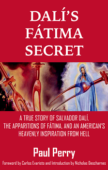 Dali's Fatima Secret New Book From Paul Perry